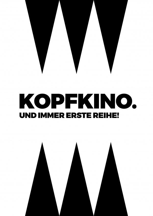 kopfkino immer erste reihe statements zitate und spr che echte postkarten online versenden. Black Bedroom Furniture Sets. Home Design Ideas