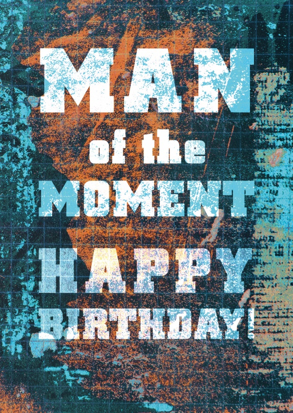Man of the moment happy birthday cards send real postcards online