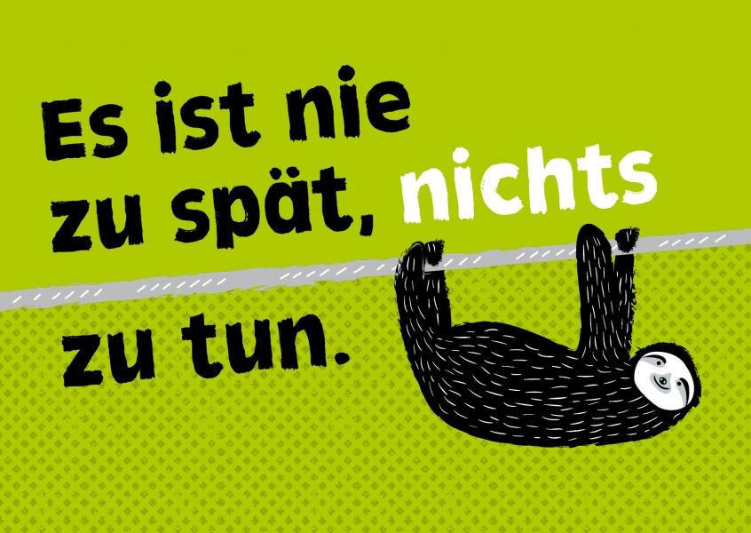Es ist nie zu spät. nichts zu tun | Humor | Echte Postkarten online versenden