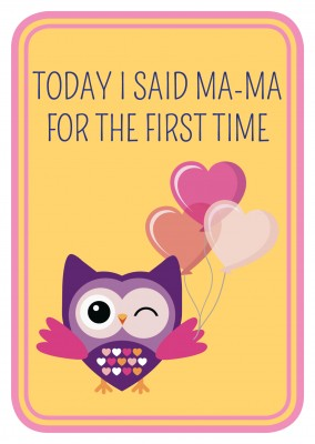 Today I said Ma-ma for the first time- Lettering with an owl and ballons on a yellow backround