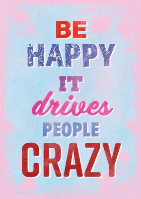 Vintage Spruch Postkarte: Be happy, it drives people crazy