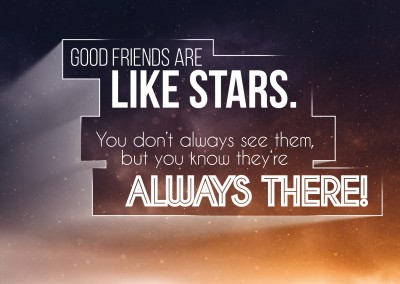 Der spruch: good friends are like stars. You don`t always see them but you know they`re alsways there in weißer schrift auf sternenhimmel