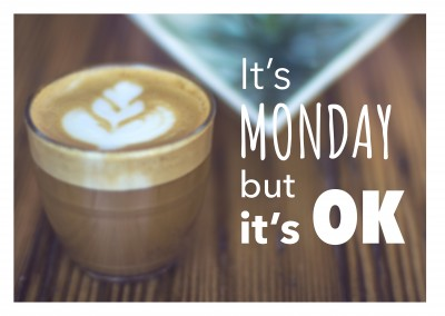 It's Monday but it`s OK