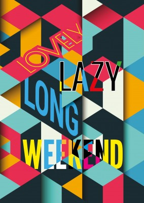 Spruch: Lovely lazy long weekend