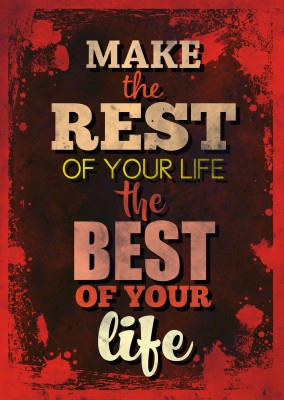 Vintage quote card: Make the rest of your life the best of your life
