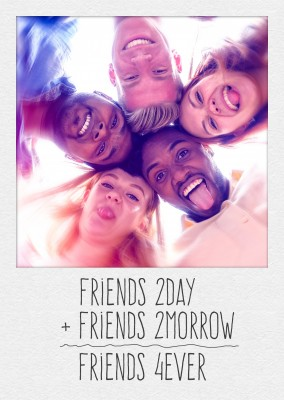 Personalisierbare grusskarte für ein foto mit dem spruch friends today + friends tomorrow = friends forever