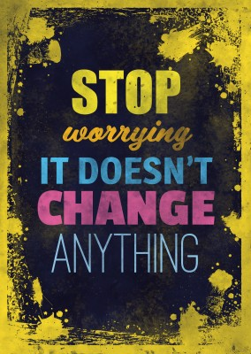 Vintage Spruch Postkarte:Stop worrying it doesn`t change any thing