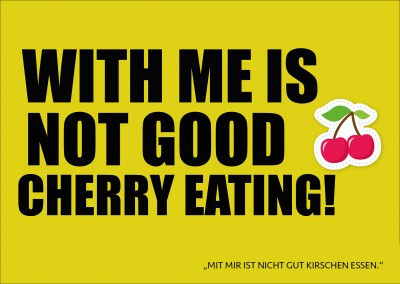 Lustige Denglisch-Grußkarte: with me is not good cherry eating