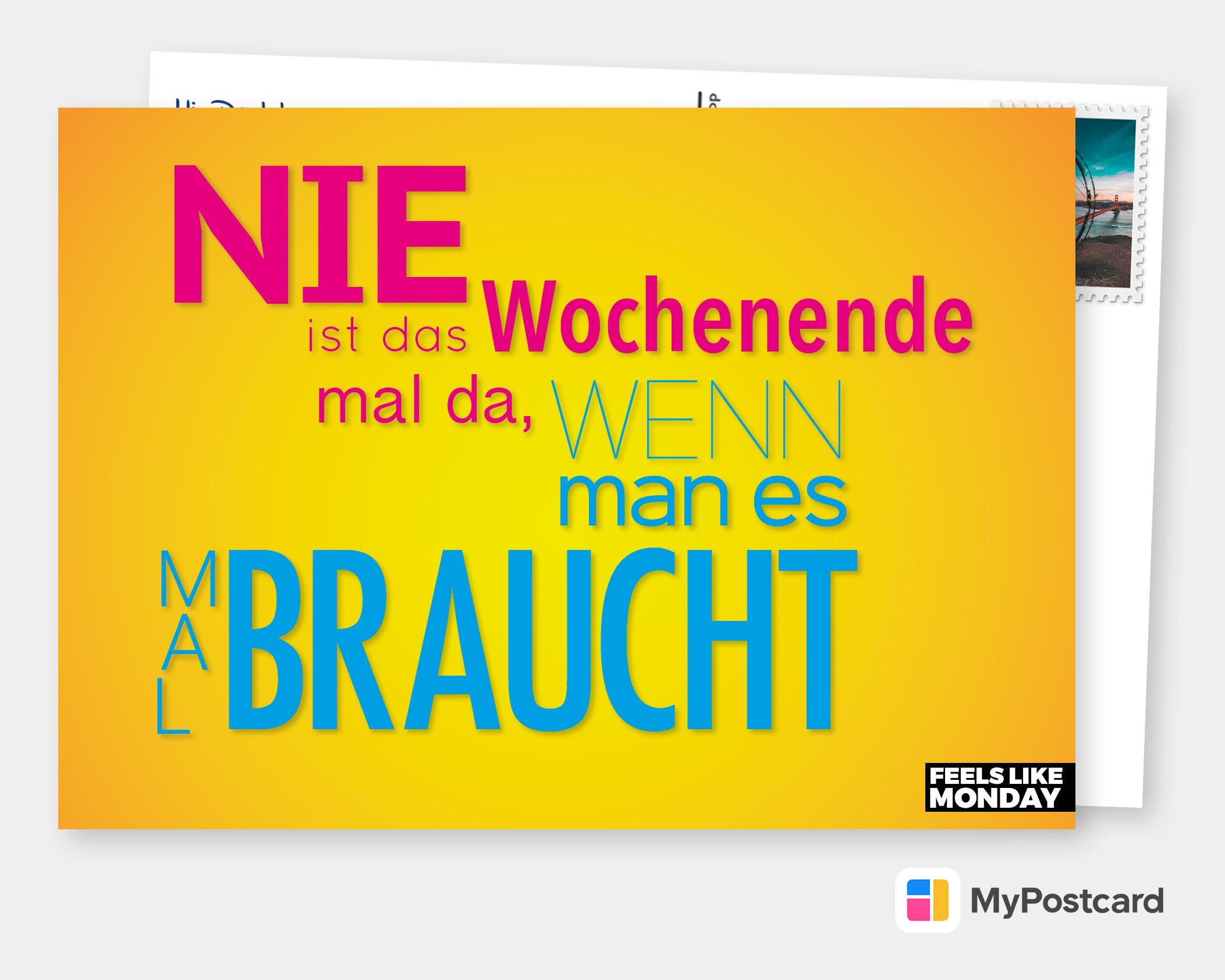 Wenn Man Das Wochenende Braucht Witzige Karten Sprüche Echte Postkarten Online Versenden